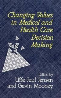 Changing Values in Medical and Health Care Decision Making