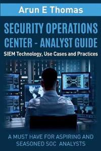 Security Operations Center - Analyst Guide