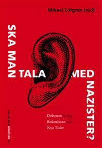 Ska man tala med nazister?  : Debatten kring bokmässan och Nya Tider