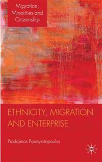 Ethnicity, Migration and Enterprise