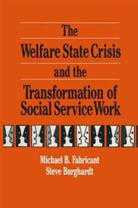 Welfare State Crisis and the Transformation of Social Service Work
