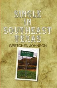 Single in Southeast Texas