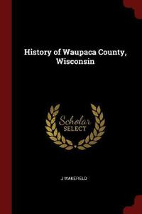 History of Waupaca County, Wisconsin