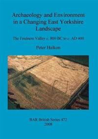 Archaeology and Environment in a Changing East Yorkshire Landscape