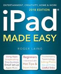 iPad Made Easy (2018 Edition)