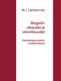 Blogistin oikeudet ja velvollisuudet: Kansalaisjournalismi mediakentässä