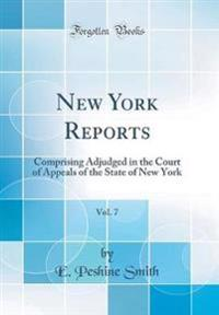 New York Reports, Vol. 7