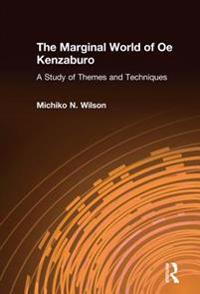 Marginal World of Oe Kenzaburo: A Study of Themes and Techniques