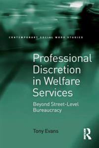 Professional Discretion in Welfare Services