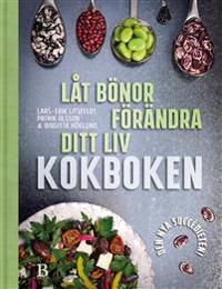 Låt bönor förändra ditt liv : kokboken