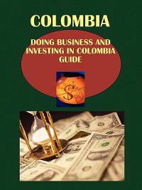 Doing Business and Investing in Colombia Guide