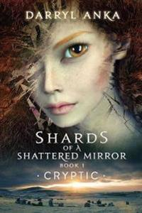 Shards of a Shattered Mirror Book I