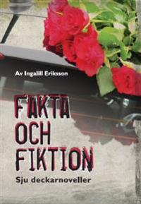 Fakta och fiktion : sju deckarnoveller.