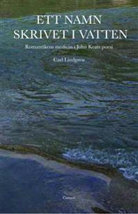 Ett namn skrivet i vatten : romantiken i John Keats poesi