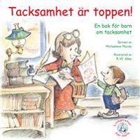 Tacksamhet är toppen! : en bok för barn och tacksamhet