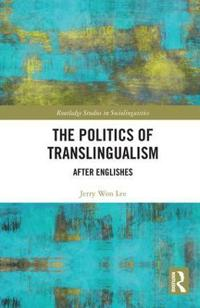The Politics of Translingualism
