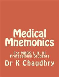 Medical Mnemonics: For Mbbs I, II, III Professional Students
