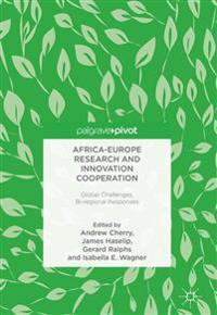 Africa-Europe Research and Innovation Cooperation: Global Challenges, Bi-Regional Responses
