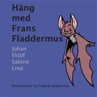 Häng med Frans Fladdermus