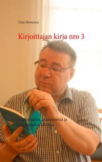 Kirjoittajan kirja nro 3: Kirjoittamisesta, lukemisesta ja muista ikuisista aiheista