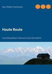 Haute Route: Vuoristovaellus Chamonix'sta Zermattiin