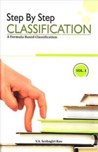 Step by Step Classification: A Formula Based Classification (Set of Two Volumes)