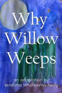 Why Willow Weeps