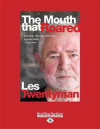 The Mouth That Roared: A Memoir (Large Print 16pt)