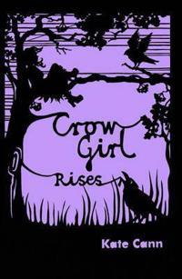 Crow Girl Rises