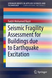 Seismic Fragility Assessment for Buildings Due to Earthquake Excitation