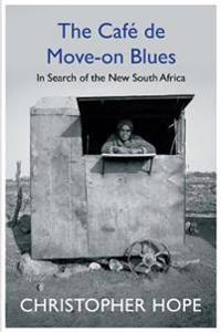 Cafe de move-on blues - in search of the new south africa