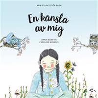En känsla av mig : mindfulness för barn - Anna Bjärkvik pdf epub