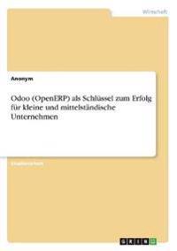 Odoo (Openerp) ALS Schlussel Zum Erfolg Fur Kleine Und Mittelstandische Unternehmen