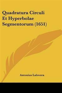Quadratura Circuli Et Hyperbolae Segmentorum