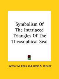 Symbolism of the Interlaced Triangles of the Theosophical Seal