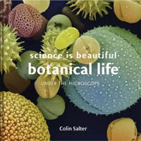 SCIENCE IS BEAUTIFUL - BOTANICAL LIFE
