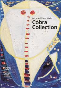Golda and Meyer Marks Cobra Collection: Nsu Art Museum Fort Lauderdale