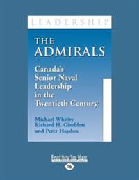 The Admirals: Canada's Senior Naval Leadership in the Twentieth Century (Large Print 16pt)