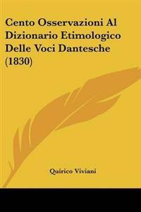 Cento Osservazioni Al Dizionario Etimologico Delle Voci Dantesche