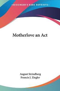 Motherlove An Act