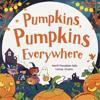 Pumpkins, Pumpkins Everywhere
