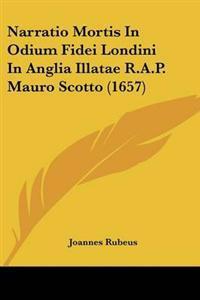 Narratio Mortis in Odium Fidei Londini in Anglia Illatae R.a.p. Mauro Scotto