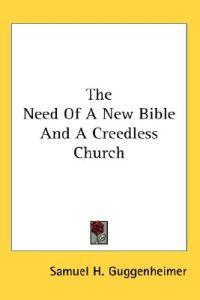 The Need of a New Bible And a Creedless