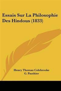 Essais Sur La Philosophie Des Hindous