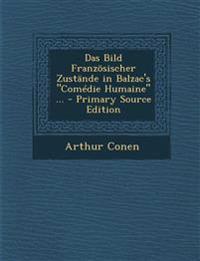 """Das Bild Französischer Zustände in Balzac's """"Comédie Humaine"""" ... - Primary Source Edition"""