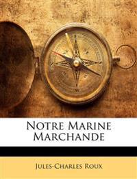 Notre Marine Marchande