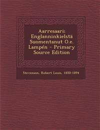 Aarresaari; Englanninkielsta Suomentanut O.E. Lampen - Primary Source Edition