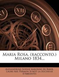 Maria Rosa. (racconto.) Milano 1834...