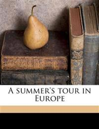 A summer's tour in Europe