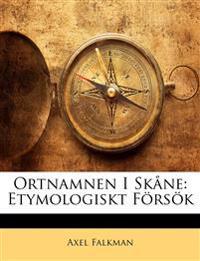 Ortnamnen I Skåne: Etymologiskt Försök